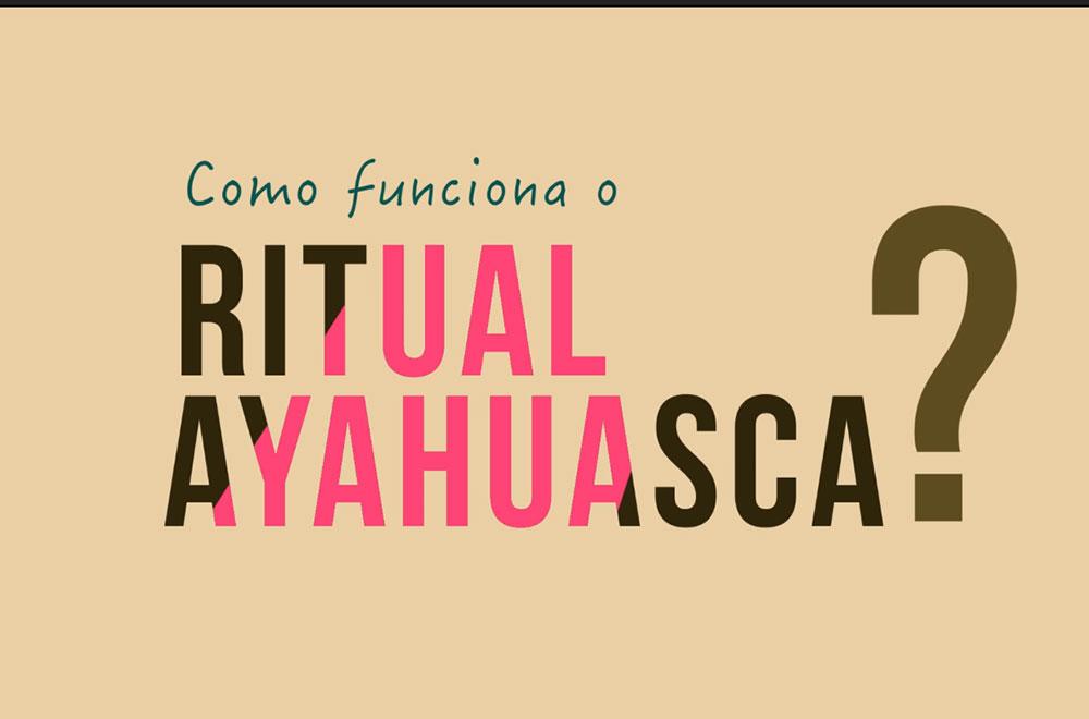 Como funciona um ritual de Ayahuasca?