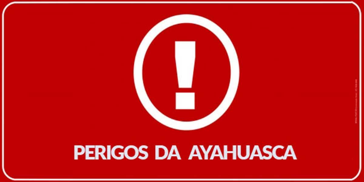 Perigos da Ayahuasca – Tomei e não gostei!