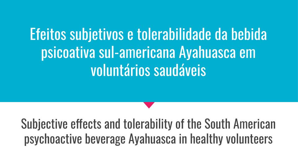 Efeitos subjetivos e tolerabilidade da bebida Ayahuasca